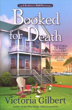 Booked for death : a book lover's B & B mystery / Victoria Gilbert.