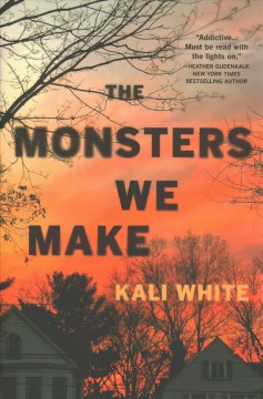 The monsters we make : a novel / Kali White.