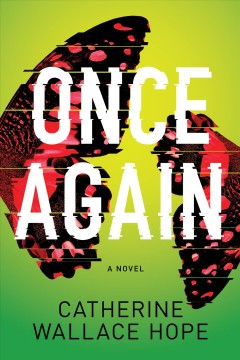 Once again : a novel / Catherine Wallace Hope. - Catherine Wallace Hope.