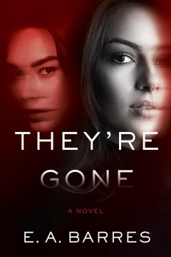 They're gone /  E.A. Barres. - E.A. Barres.