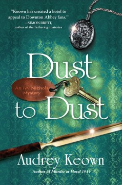 Dust to dust : an Ivy Nichols mystery / Audrey Keown. - Audrey Keown.