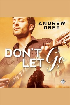 Don't let go /  Andrew Grey.
