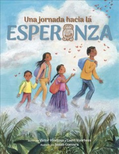 Una Jornada Hacia la Esperanza : A Journey Toward Hope, Spanish Edition