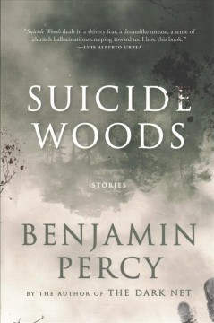Suicide woods : stories / Benjamin Percy. - Benjamin Percy.