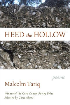 Heed the Hollow : poems / Malcolm Tariq ; selected by Chris Abani. - Malcolm Tariq ; selected by Chris Abani.