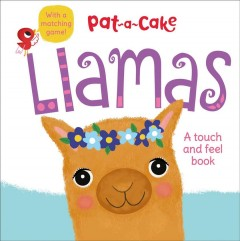 Llamas : a touch-and-feel book / [illustrated by Laura Hambleton]. - [illustrated by Laura Hambleton].