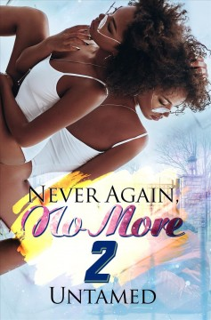 Never again, no more 2 : getting back to me / Untamed.