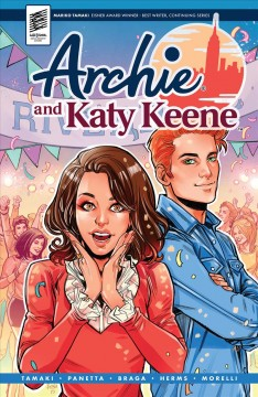 Archie and Katy Keene /  story by Mariko Tamaki & Kevin Panetta ; lettering by Jack Morelli ; art by Laura Braga ; colors by Matt Herms. - story by Mariko Tamaki & Kevin Panetta ; lettering by Jack Morelli ; art by Laura Braga ; colors by Matt Herms.