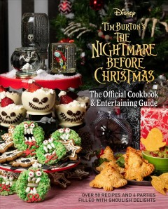 Tim Burton's The nightmare before Christmas : the official cookbook & entertaining guide / recipes by Kim Laidlaw ; crafts by Caroline Hall ; text by Jody Revenson. - recipes by Kim Laidlaw ; crafts by Caroline Hall ; text by Jody Revenson.