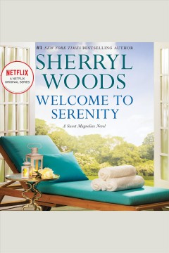 Welcome to Serenity /  Sherryl Woods.