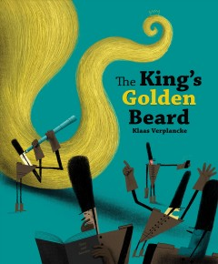The king's golden beard /  Klaas Verplancke. - Klaas Verplancke.