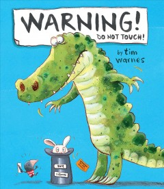 Warning! : do not touch! / by Tim Warnes. - by Tim Warnes.