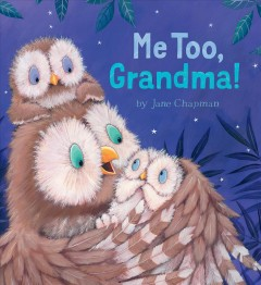 Me too, grandma! /  by Jane Chapman.