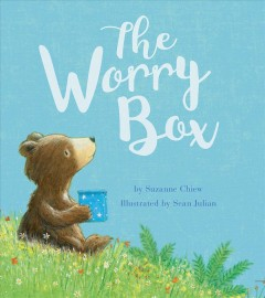 The worry box /  by Suzanne Chiew ; illustrated by Sean Julian. - by Suzanne Chiew ; illustrated by Sean Julian.