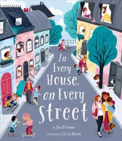 In every house on the street /  by Jess Hitchman ; illustrated by Lili La Baleine. - by Jess Hitchman ; illustrated by Lili La Baleine.
