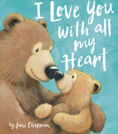I love you with all my heart /  by Jane Chapman - by Jane Chapman