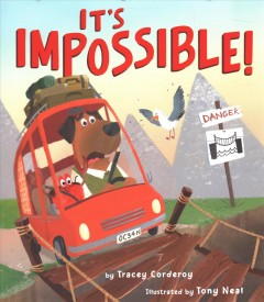 It's impossible! /  by Tracey Corderoy ; illustrated by Tony Neal. - by Tracey Corderoy ; illustrated by Tony Neal.