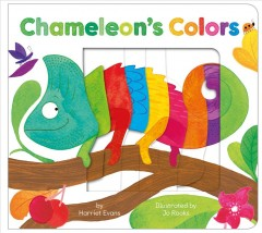 Chameleon's colors /  by Harriet Evans ; illustrated by Jo Rooks. - by Harriet Evans ; illustrated by Jo Rooks.