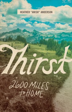 Thirst : 2600 miles to home / Heather
