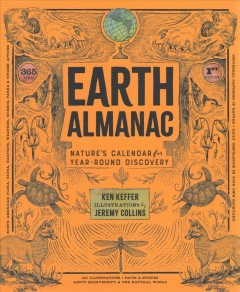 Earth almanac : nature's calendar for year-round discovery / Ken Keffer ; illustrations by Jeremy Collins. - Ken Keffer ; illustrations by Jeremy Collins.