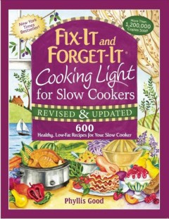 Cooking light for slow cookers /  Phyllis Good. - Phyllis Good.