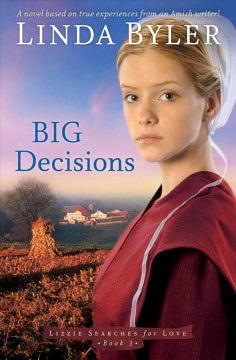 Big decisions /  Linda Byler. - Linda Byler.