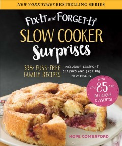 Slow cooker surprises : 335+ fuss-free family recipes including comfort classics and exciting new dishes / Hope Comerford. - Hope Comerford.