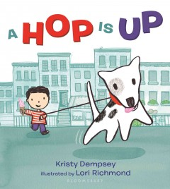 A hop is up /  by Kristy Dempsey ; illustrated by Lori Richmond.