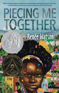 Piecing me together /  by Renee Watson. - by Renee Watson.