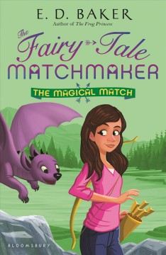 The magical match /  by E. D. Baker.