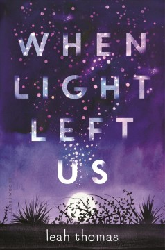 When light left us /  by Leah Thomas. - by Leah Thomas.