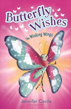 The wishing wings /  by Jennifer Castle. - by Jennifer Castle.