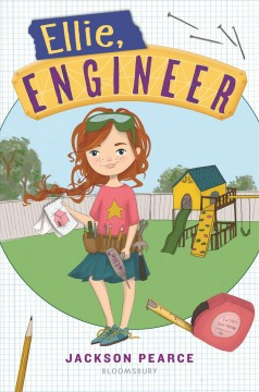 Ellie, engineer /  Jackson Pearce ; illustrated by Tuesday Mourning. - Jackson Pearce ; illustrated by Tuesday Mourning.