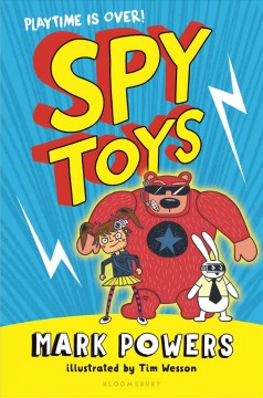 Spy toys /  Mark Powers ; illustrated by Tim Wesson. - Mark Powers ; illustrated by Tim Wesson.