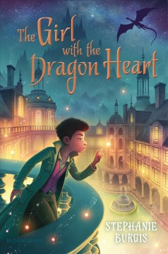 The girl with the dragon heart /  by Stephanie Burgis. - by Stephanie Burgis.