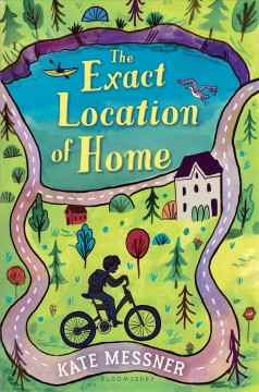 The exact location of home /  by Kate Messner.