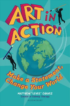 Art in action : make a statement, change your world / by Matthew