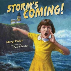 Storm's coming! /  Margi Preus ; illustrations by David Geister. - Margi Preus ; illustrations by David Geister.