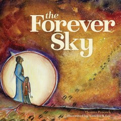 The forever sky /  Thomas Peacock ; illustrations by Annette S. Lee.