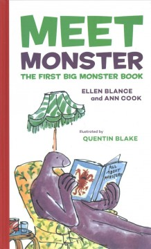 Meet monster : the first big monster book / Ellen Blance and Ann Cook wrote this story ; Quentin Blake drew the pictures. - Ellen Blance and Ann Cook wrote this story ; Quentin Blake drew the pictures.