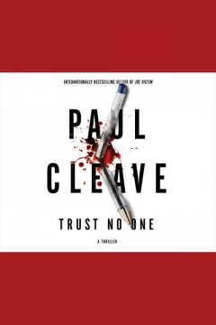 Trust no one : a thriller / Paul Cleave.