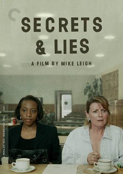 Secrets & lies /  written and directed by Mike Leigh. - written and directed by Mike Leigh.
