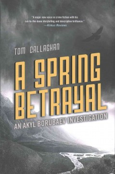 A spring betrayal /  Tom Callaghan. - Tom Callaghan.