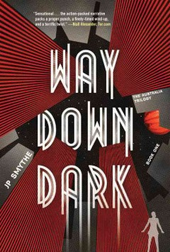 Way down dark /  J.P. Smythe. - J.P. Smythe.