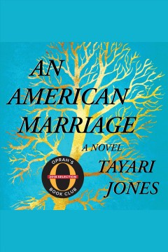 An American marriage : a novel / Tayari Jones. - Tayari Jones.