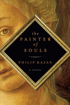 The painter of souls /  Philip Kazan.