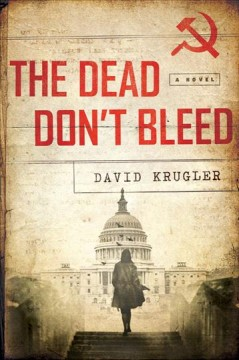 The dead don't bleed : a novel / David Krugler.