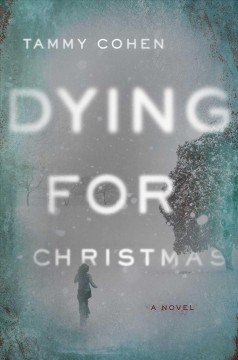 Dying for Christmas /  Tammy Cohen.