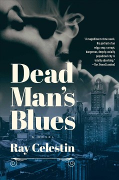 Dead man's blues : a novel / Ray Celestin.