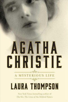 Agatha Christie : a mysterious life / Laura Thompson.